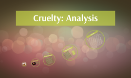 Cruelty: Analysis