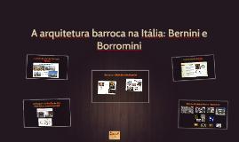 A arquitetura barroca em Itália: Bernini e Borromini