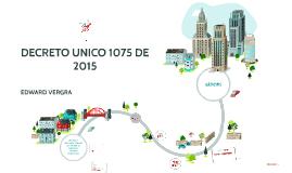 DECRETO UNICO 1075 DE 2015