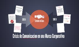 Crisis de Comunicacion en una Marca Corporativa