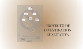 PROYECTO DE INVESTIGACIÓN CUALITATIVA