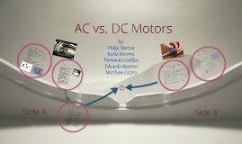 Ac Vs Dc Motors By Fernando Cedillos On Prezi