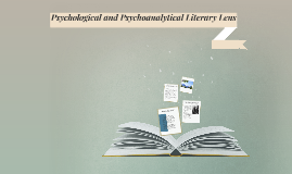 Psychological and Psychoanalytical Literary Lense