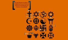 Copy of ¿De que manera inciden las religiones en las primeras guerras en el mundo, en la 2da Guerra Mundial y en la actualidad?