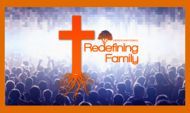 Copy of Redefining Family