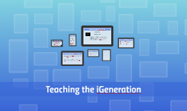 Teaching the iGeneration