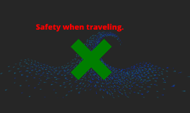 Safty when traveling
