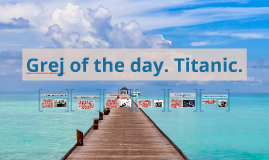 Grej of the day. Titanic.