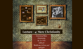Ellis Lecture #4: Mere Christianity
