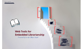 Web Tools for Embedded Librarianship