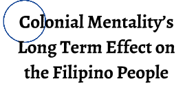 colonial mentality in the philippines I'm sure most of my generation in the philippines is familiar with the concept of colonial mentality - also known as mental colony to us engrish experts.
