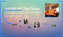 e-NABLING The Future