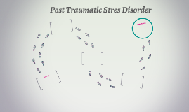 Post Traumatic Stres Disorder