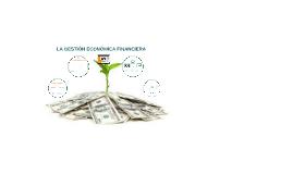 LA GESTIÓN ECONÓMICA FINANCIERA