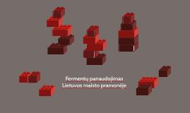 Fermentų panaudojimas Lietuvos maisto pramonėje