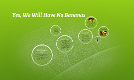Yes, We Will Have No Bananas