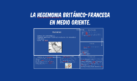 La hegemonia Británico-francesa en Medio oriente.