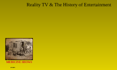 Reality TV & The History of Entertainment