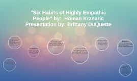 """""""Six Habits of Highly Empathic People"""" by:  Roman Krznaric"""
