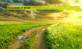 Five loaves of bread