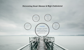Prevention of Heart Disease & High Cholestrol
