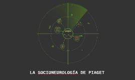 LA SOCIONEUROLOGÍA DE PIAGET