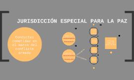 Copy of Copy of Jurisdicción Especial para la Paz