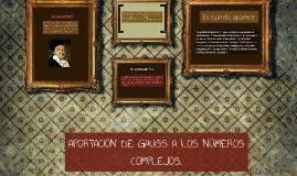 APORTACIÓN DE GAUSS A LOS NÚMEROS COMPLEJOS