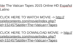 Ver The Vatican Tapes 2015 Online HD Español Latino