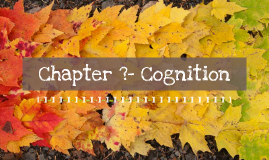 Chapter ?- Cognition