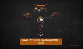 Brasil - Primeira República (1889 - 1930)