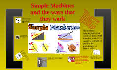 Simple machines by John Dunn and Austin Sawkins