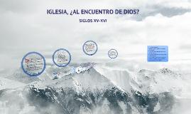 Copy of Iglesia, ¿al encuentro de Dios?