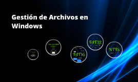Gestión de Archivos en Windows (FAT16, FAT32, NTFS )