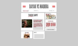 DAYAK VS MADURA