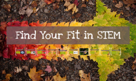 Find Your Fit in STEM