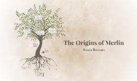 The Origins of Merlin