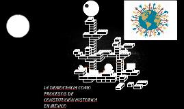 LA DEMOCRACIA COMO PROCESOS DE CONSTITUCIÓN HISTORICA EN MÉX