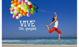 Copy of Vive sin Quejas