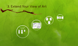 3. Extend Your View of Art