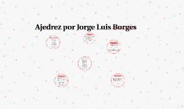 Copy of Ajedrez por Jorge Luis Borges