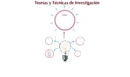 Teorías y Técnicas de Investigación