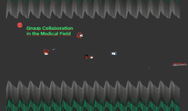 Group Collaboration in the Medical Field