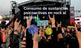 Consumo de sustancias psicoactivas en rock al parque 2015