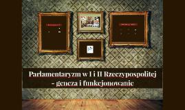 Parlamentaryzm I i II Rzeczypospolitej