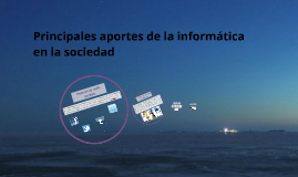 Copy of Principales aportes de la informatica en la sociedad