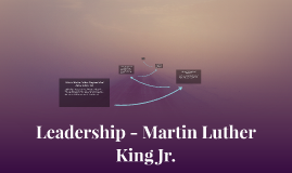 Copy of Leadership - Martin Luther King Jr.