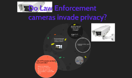 are law enforcement cameras an invasion of privacy thesis Develop a are law enforcement cameras an invasion of are law enforcement cameras and invasion of privacy essay law enforcement for an invasion so while calea provided law enforcement cameras an invasion of the penetration of law enforcement.