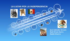 La lucha por la independencia de México