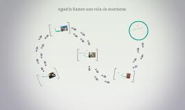 Agustín Ramos una vida de aventuras